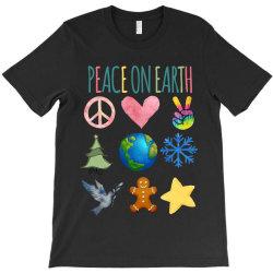 PEACE ON EARTH T-Shirt | Artistshot