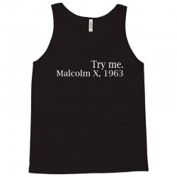 Try Me. Malcolm X, 1963 Tank Top | Artistshot