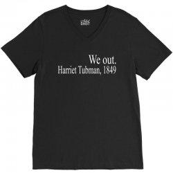 We Out Harriet Tubman 1849 V-Neck Tee | Artistshot