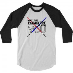 May The Fourth Be With You Lightsabers 3/4 Sleeve Shirt | Artistshot