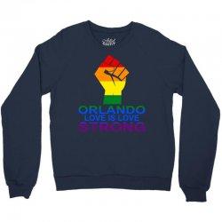 Love Is Love, Orlando Strong Crewneck Sweatshirt | Artistshot