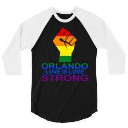 Love Is Love, Orlando Strong 3/4 Sleeve Shirt | Artistshot