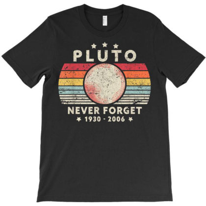 Never Forget Pluto Shirt. Retro Style Funny Space, Science T Shirt T-shirt Designed By Home12