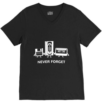 Never Forget Funny Shirt V-neck Tee Designed By New121