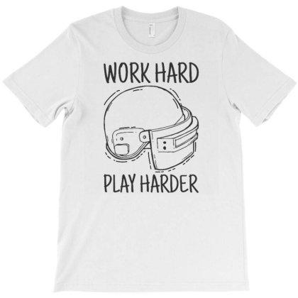 Work Hard Play Harder T-shirt Designed By Dulart