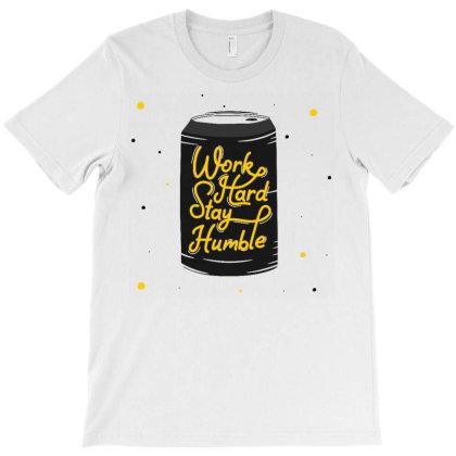 Work Hard Stay Humble 2 T-shirt Designed By Dulart