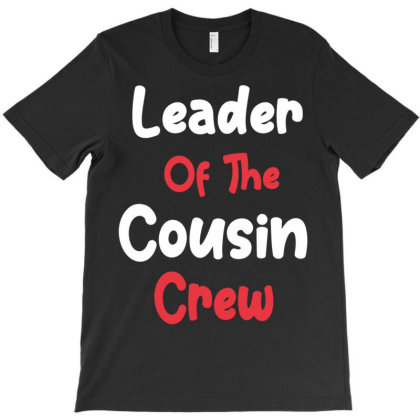 Leader Of The Cousin Crew T-shirt Designed By Koopshawneen