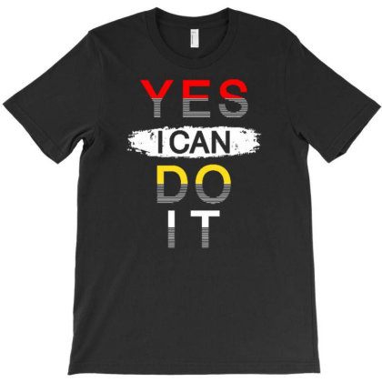 Yes I Can Do It T-shirt Designed By Dulart