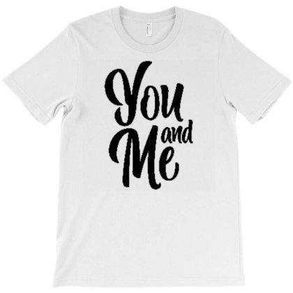 You And Me (2) T-shirt Designed By Dulart