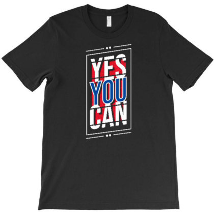 Yes You Can 3 T-shirt Designed By Dulart