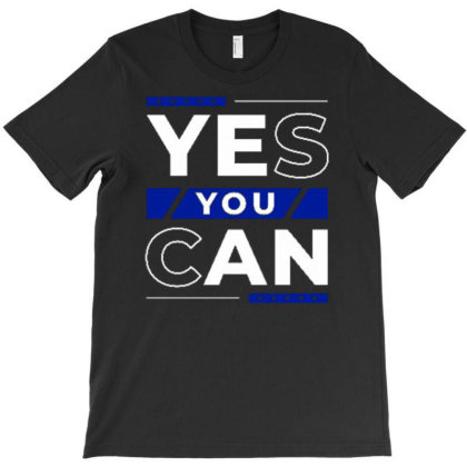 Yes You Can 2 T-shirt Designed By Dulart