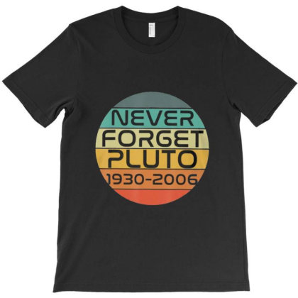 Retro Vintage Never Forget Pluto T-shirt Designed By Home12