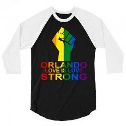 Orlando love Is Strong 3/4 Sleeve Shirt | Artistshot
