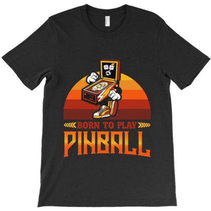 Pinball, Pinball Pinball Enthusiast, Arcade, T-shirt Designed By Cuser2870