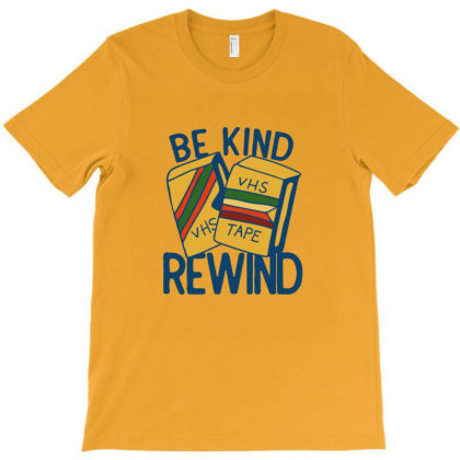 Be Kind Rewind T-shirt Designed By Blackstone