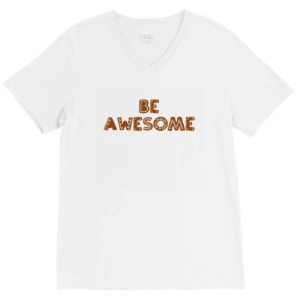 Be Awesome V-neck Tee Designed By Chiks