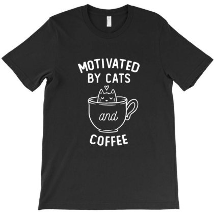 Motivated By Cats And Coffee T-shirt Designed By Blackstone