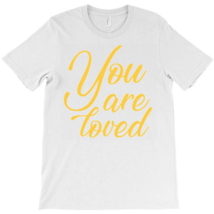 You Are Loved (2) T-shirt Designed By Dulart