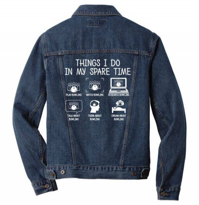 Bowling Things I Do In My Spare Time Bowler Men Denim Jacket Designed By Ismi