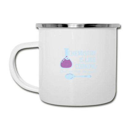 Chemistry Is Like Cooking Funny T Shirt Essentia Camper Cup Designed By Yusrizal_