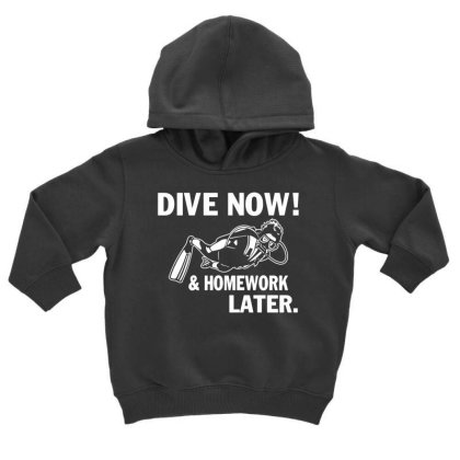Dive Now & Homework Later Toddler Hoodie Designed By Ismi