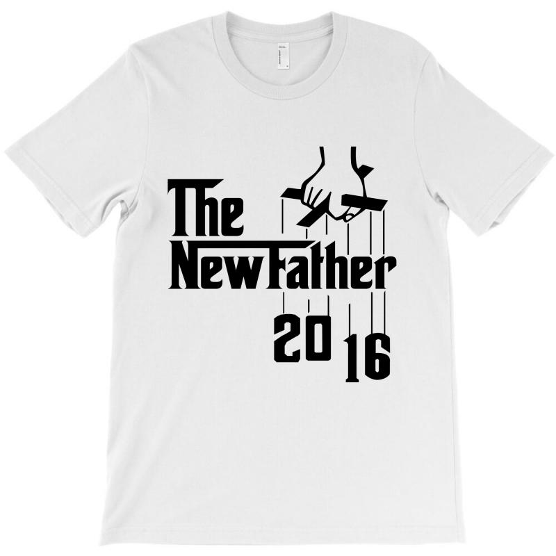 The New Father 2016 T-shirt | Artistshot