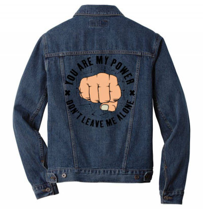 You Are My Power Men Denim Jacket Designed By Dulart