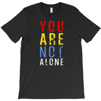 You Are Not Alone T-shirt Designed By Dulart