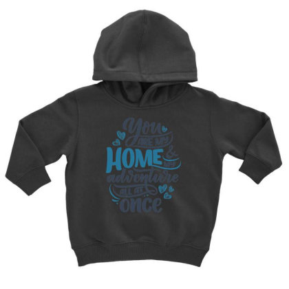You Are My Home Toddler Hoodie Designed By Dulart