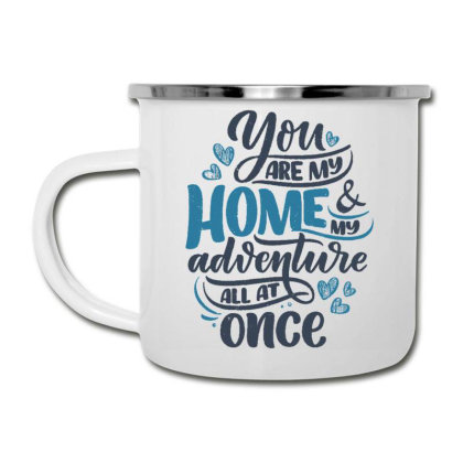 You Are My Home Camper Cup Designed By Dulart