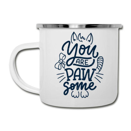 You Are Paw Some Camper Cup Designed By Dulart