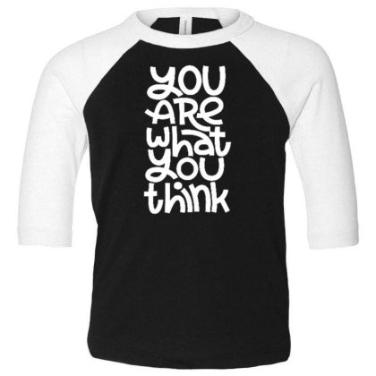 You Are What You Think Toddler 3/4 Sleeve Tee Designed By Dulart