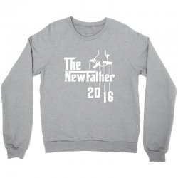 The New Father 2016 Crewneck Sweatshirt   Artistshot