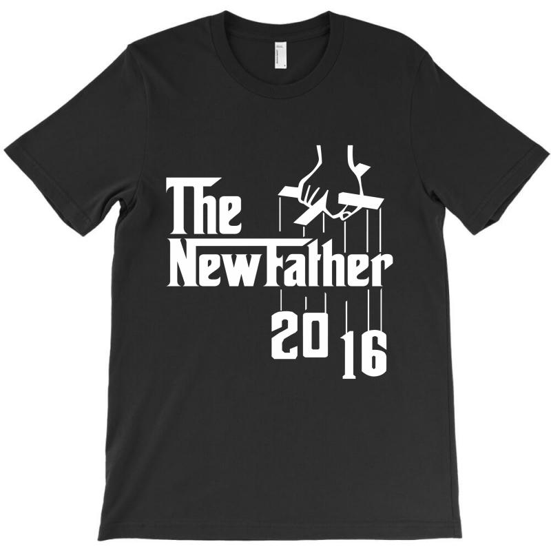 The New Father 2016 T-shirt   Artistshot