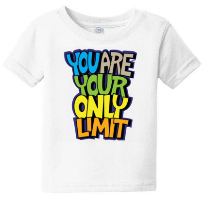You Are Your Only Limit 1 Baby Tee Designed By Dulart