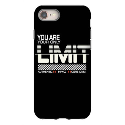 You Are Your Only Limit Iphone 8 Case Designed By Dulart