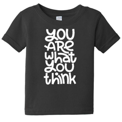 You Are What You Think Baby Tee Designed By Dulart