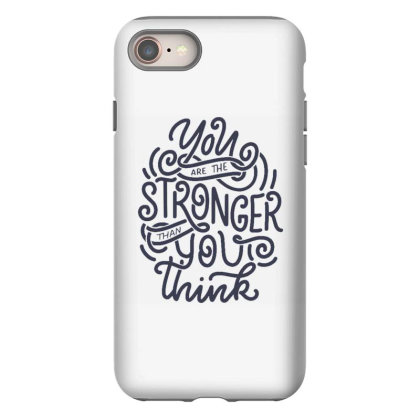 You Are Stronger Than You Think 1 Iphone 8 Case Designed By Dulart