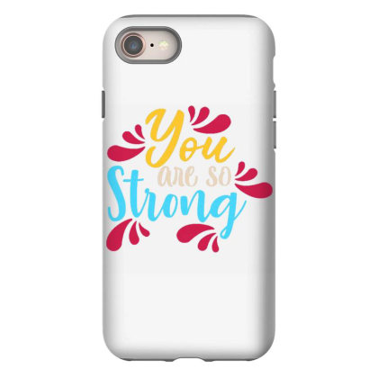 You Are So Strong 1 Iphone 8 Case Designed By Dulart
