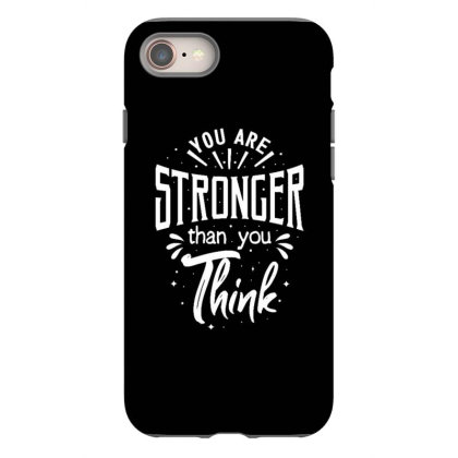 You Are Stronger Than You Think Iphone 8 Case Designed By Dulart