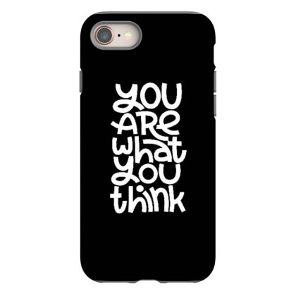 You Are What You Think Iphone 8 Case Designed By Dulart
