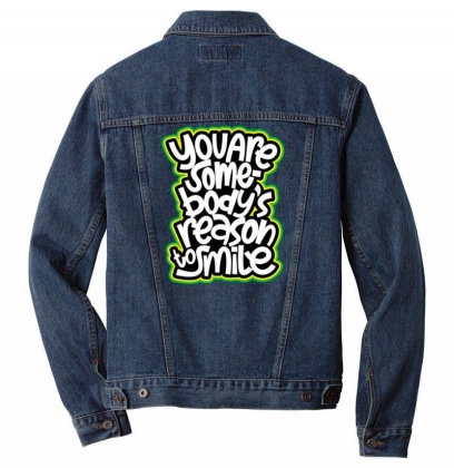You Are Somebody's Reason To Smile Men Denim Jacket Designed By Dulart