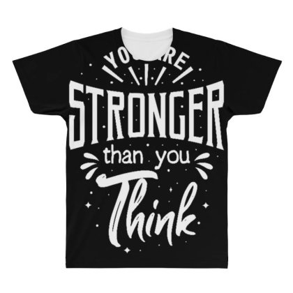 You Are Stronger Than You Think All Over Men's T-shirt Designed By Dulart