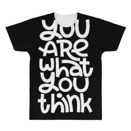You Are What You Think All Over Men's T-shirt Designed By Dulart