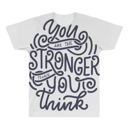 You Are Stronger Than You Think 1 All Over Men's T-shirt Designed By Dulart