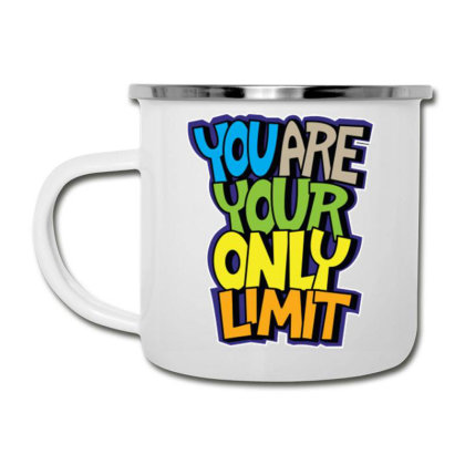 You Are Your Only Limit 1 Camper Cup Designed By Dulart