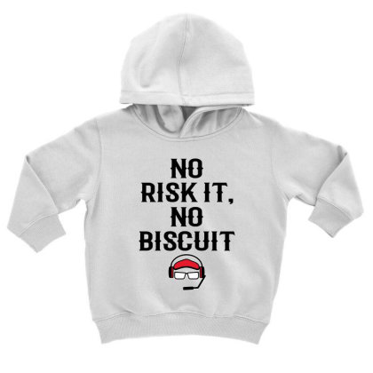 No Risk It No Biscuit Toddler Hoodie Designed By Kimochi