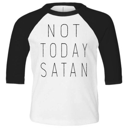 Not Today Satan Toddler 3/4 Sleeve Tee Designed By Kimochi