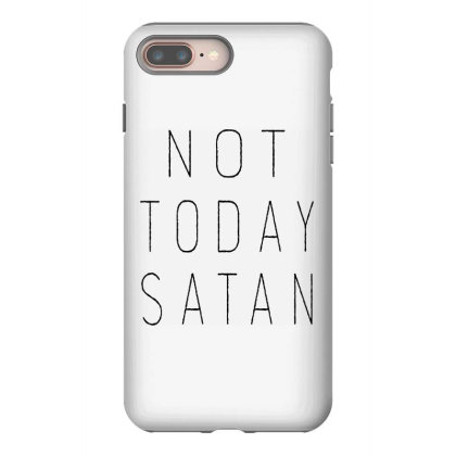 Not Today Satan Iphone 8 Plus Case Designed By Kimochi