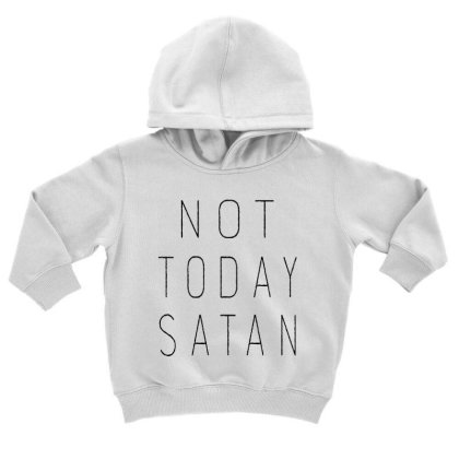 Not Today Satan Toddler Hoodie Designed By Kimochi